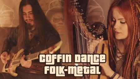 Coffin Dance (Astronomia) Folk-Metal Cover by Alina Gingertail & Dryante