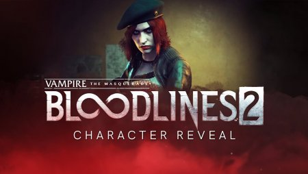 VTM: Bloodlines 2 - Damsel Reveal