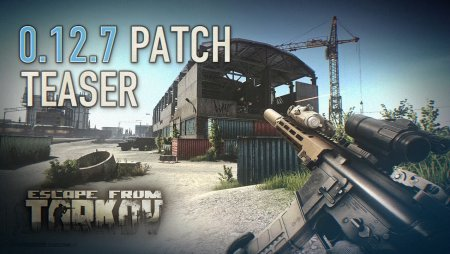 Escape from Tarkov 0.12.7 patch teaser (featuring Customs expansion)
