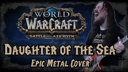 World of Warcraft - Daughter of the Sea (Epic Metal Cover by Skar Productions)